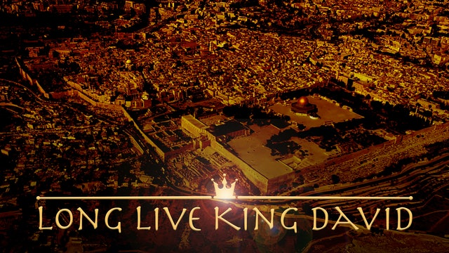 Long Live King David