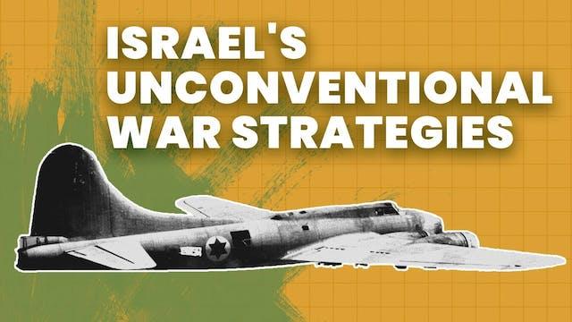 Weird Ways Israel Won Its War of Inde...