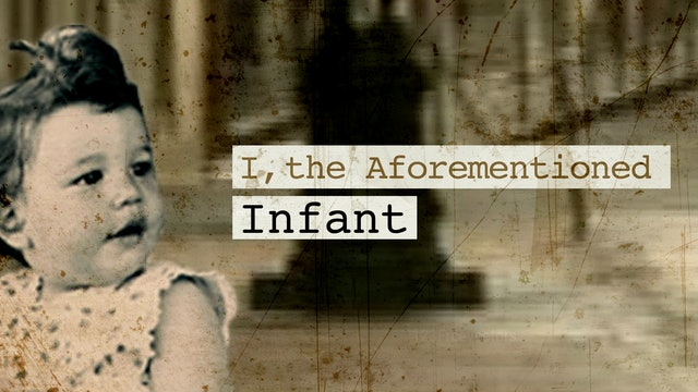 I, the Aforementioned Infant