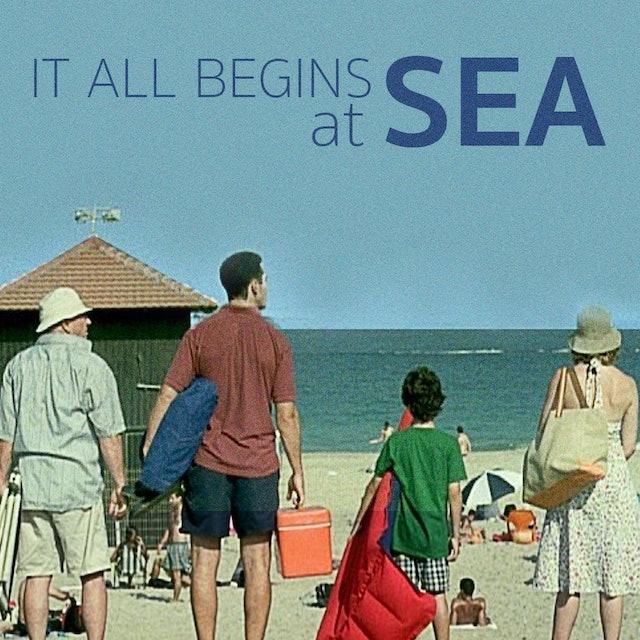 It All Begins at Sea