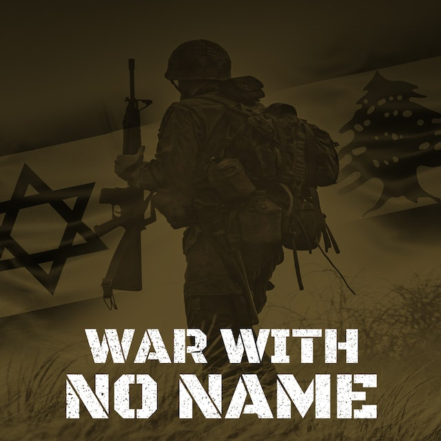 War With No Name - Episode 1 - Backed by the IDF