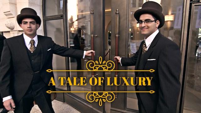 A Tale of Luxury