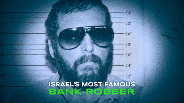 Below the Fold - Israel's Most Famous Bank Robber