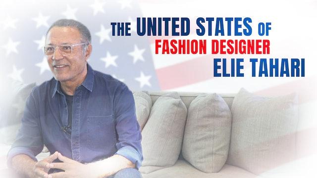 The United States of Fashion Designer Elie Tahari