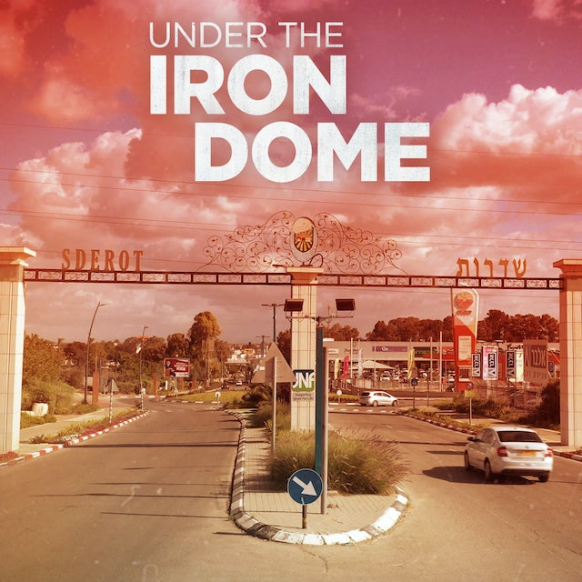 Under the Iron Dome - Episode 1 - Death From Above