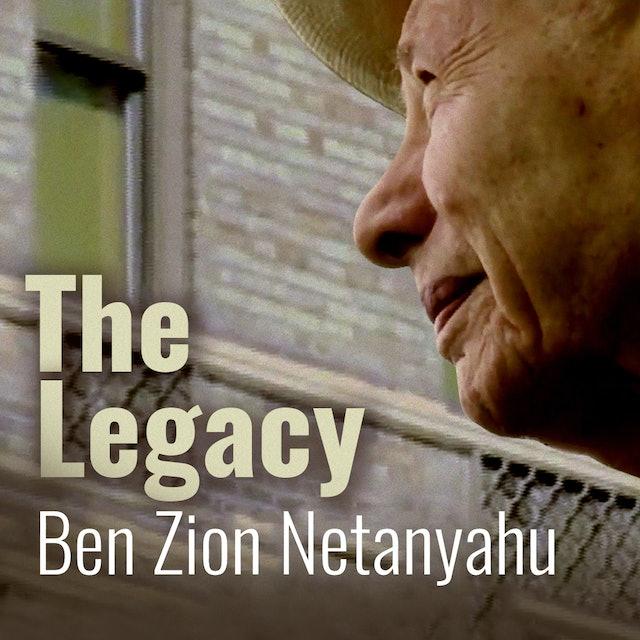 The Legacy: Ben Zion Netanyahu
