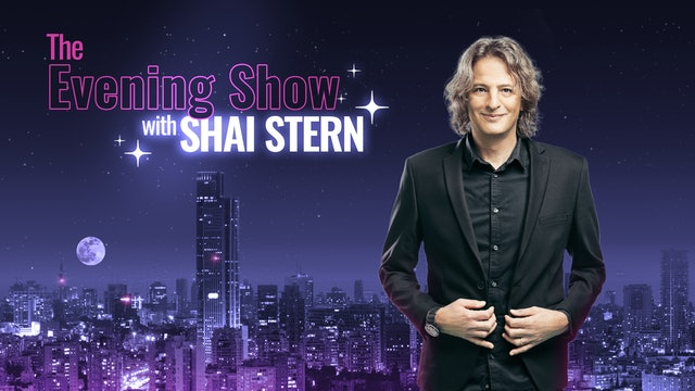 The Evening Show With Shai Stern - July 16th, 2021