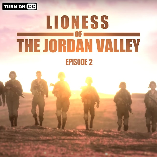 Lioness of the Jordan Valley - Episode 2 - Getting in Line