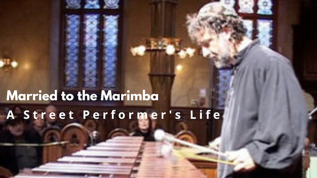 Married to the Marimba: A Street Performer's Life