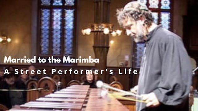 Married to the Marimba: A Street Perf...