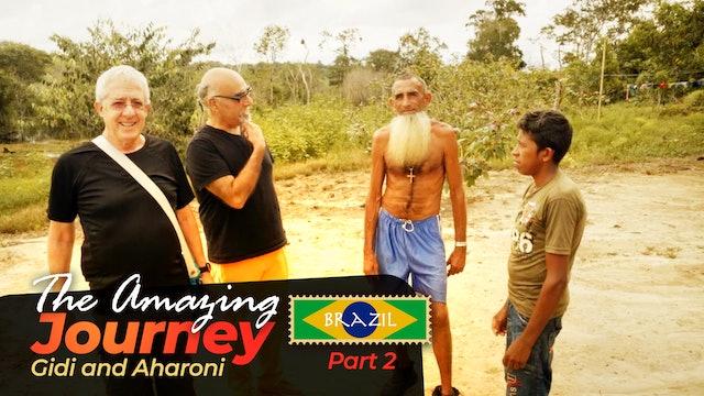 The Amazing Journey - Season 5, Episode 2 - Brazil: Part 2