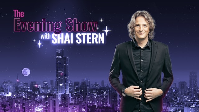 The Evening Show With Shai Stern - July 9th, 2021