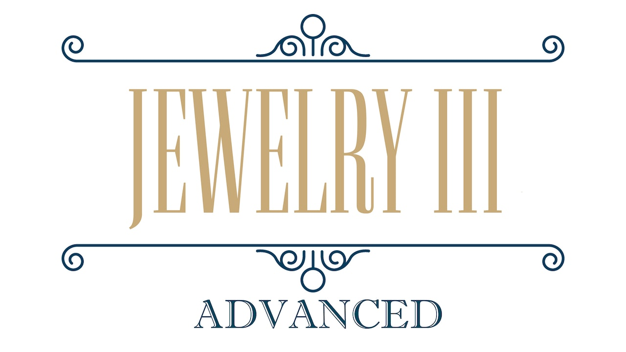 Jewelry III - Advanced Metalsmithing
