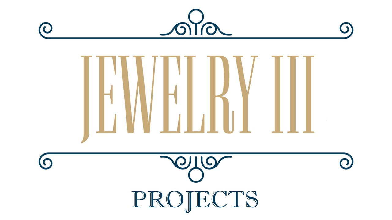 Jewelry III - Projects