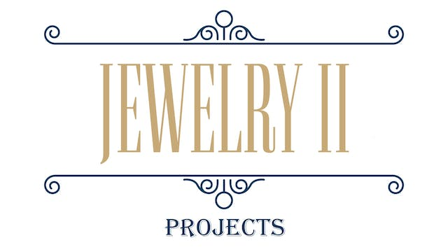 Jewelry II - Projects