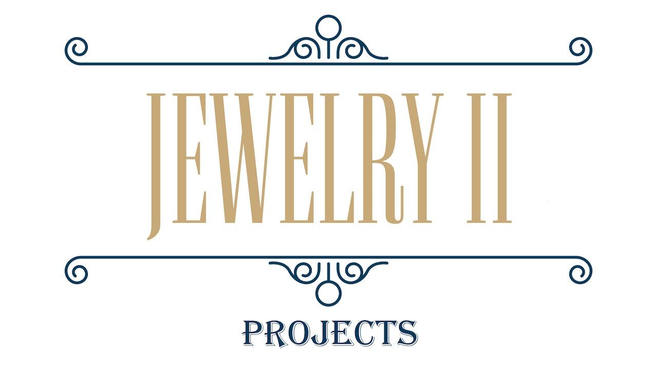 Jewelry II - Projects