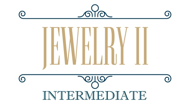 Jewelry II - Intermediate Metalsmithing