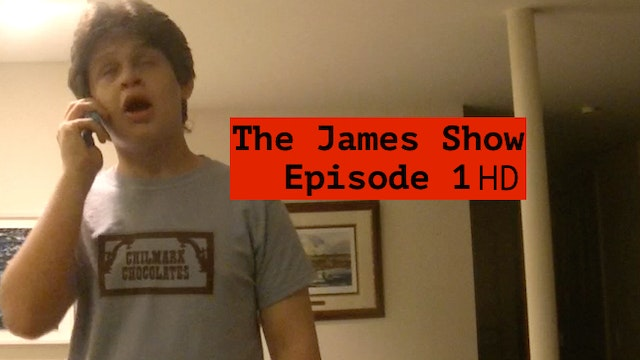The James Show: Episode 1 HD