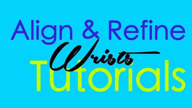 Align & Refine - Wrists