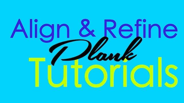 Align & Refine - Plank