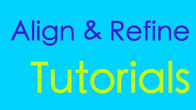 Align & Refine Tutorials - Refine your skills with continued education.