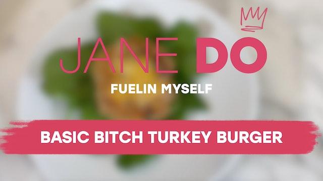 Basic B**** Turkey Burgers