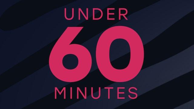Under 60 Min