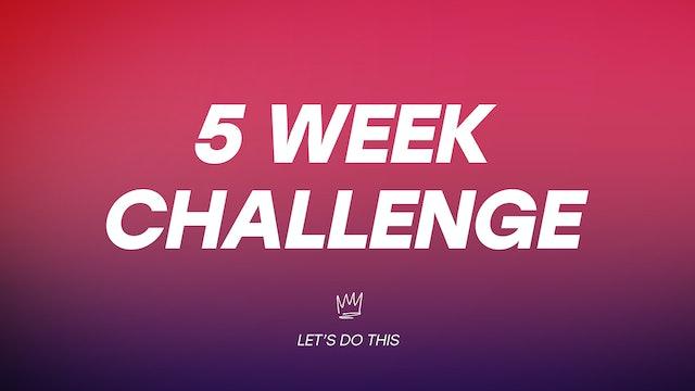 5 week Challenge