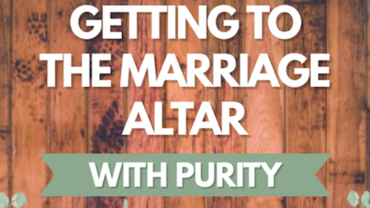 Getting to the Marriage Altar with Purity