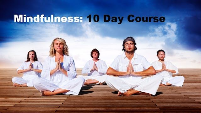 10 Day Mindfulness Meditation Course (Ideal for beginners of meditation)