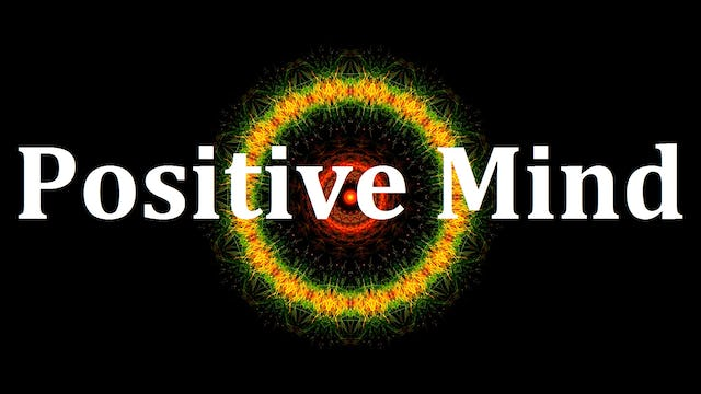 Positive Mind: Meditations for Living! Content includes Guided Meditations, Affirmations & Music for Peace Of Mind, Healing & Positivity