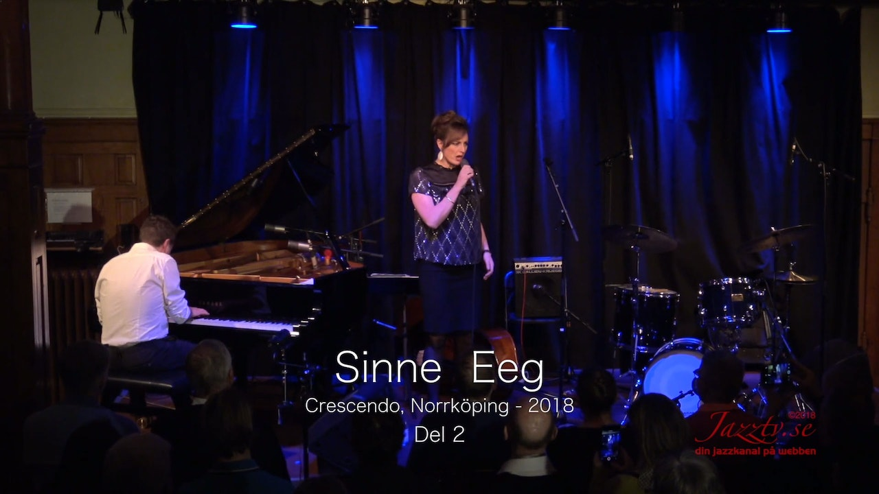 Sinne Eeg Crescendo 2018 - Part 2