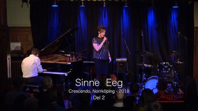 Sinne Eeg Crescendo 2018 - Part 2