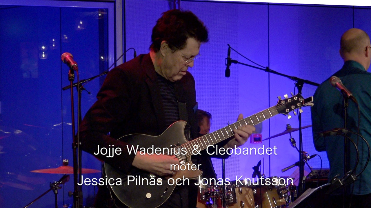 Jojje Wadenius & Cleobandet meets Jessica Pilnäs and Jonas Knutsson.