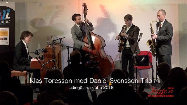 Klas Toresson med Daniel Svensson Trio - Del 2