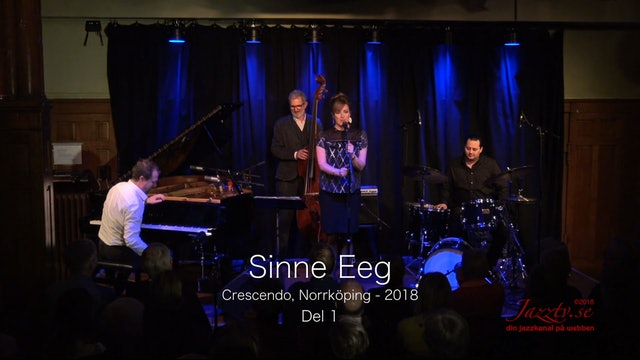 Sinne Eeg Crescendo 2018 - Part 1