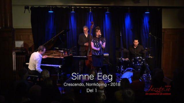 Sinne Eeg Crescendo 2018 - Part 1