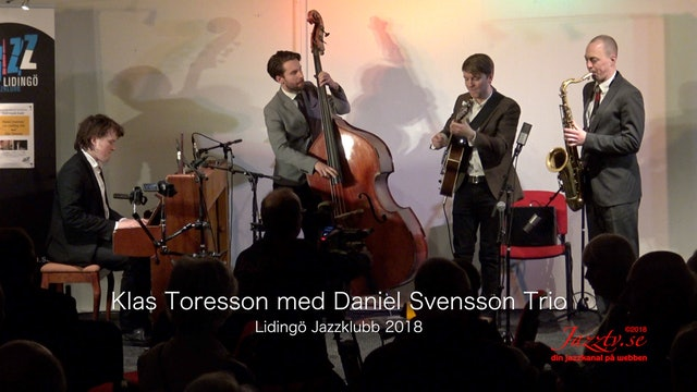 Klas Toresson with Daniel Svensson Trio - Part 1