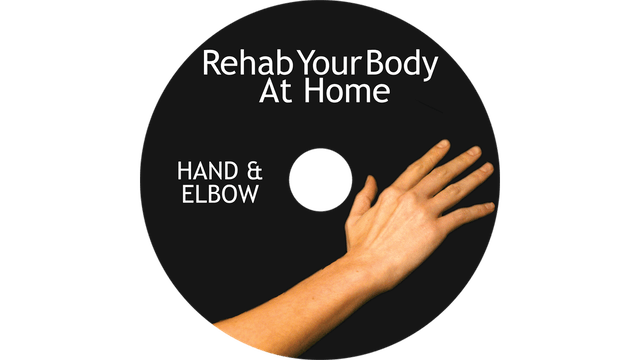 Rehab Your Body at Home - Hand and Elbow Restoration