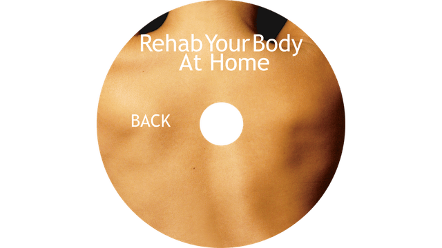 Rehab Your Body At Home - Back Restoration