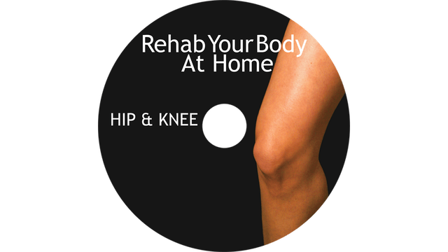 Rehab Your Body At Home - Hip and Knee Restoration