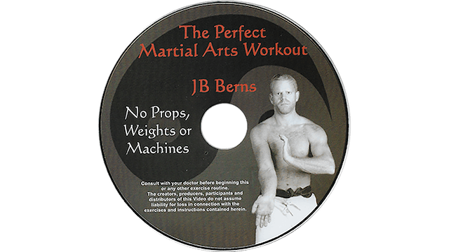 The Perfect Martial Arts Workout - JB Berns