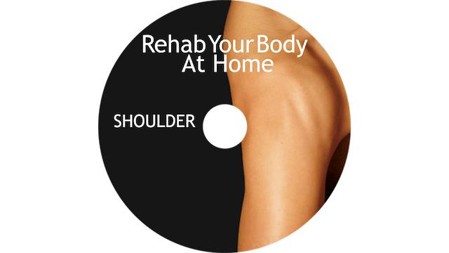 Rehab Your Body At Home - Shoulder Restoration