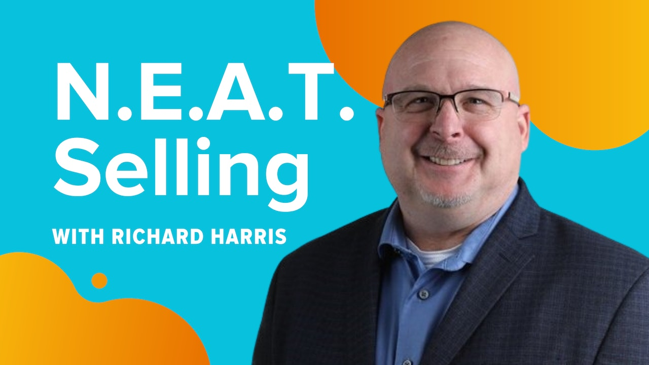 N.E.A.T. Selling with Richard Harris