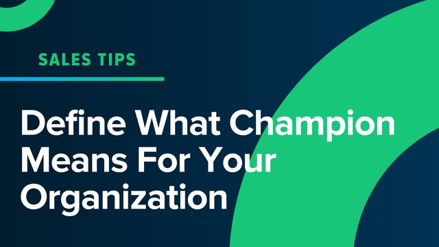 Define What Champion Means For Your Organization
