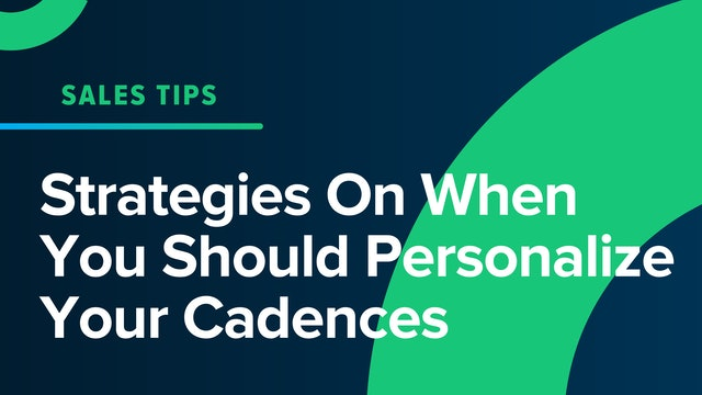 Strategies On When You Should Personalize Your Cadences