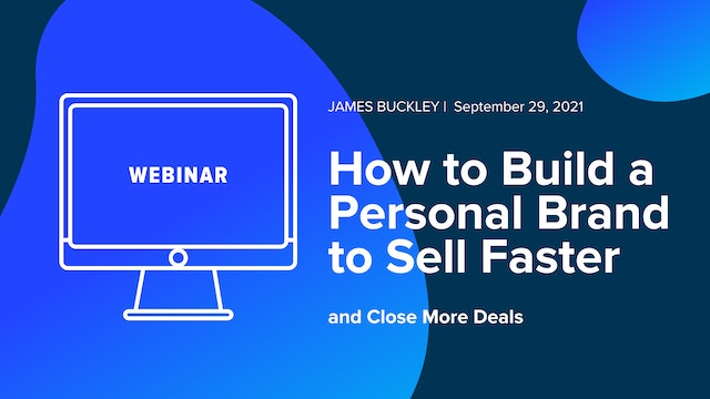 How to Build a Personal Brand to Sell Faster and Close More Deals