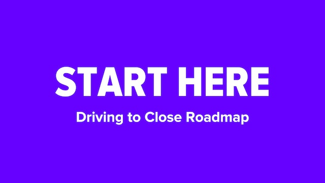 Driving to Close Roadmap