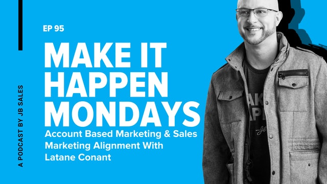 Ep. 95: Account Based Marketing & Sales Marketing Alignment With Latane Conant