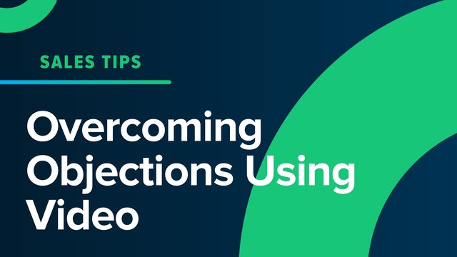 Overcoming Objections Using Videos